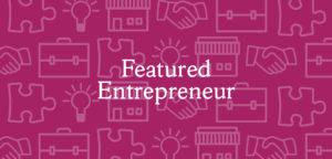 Featured Entrepreneur
