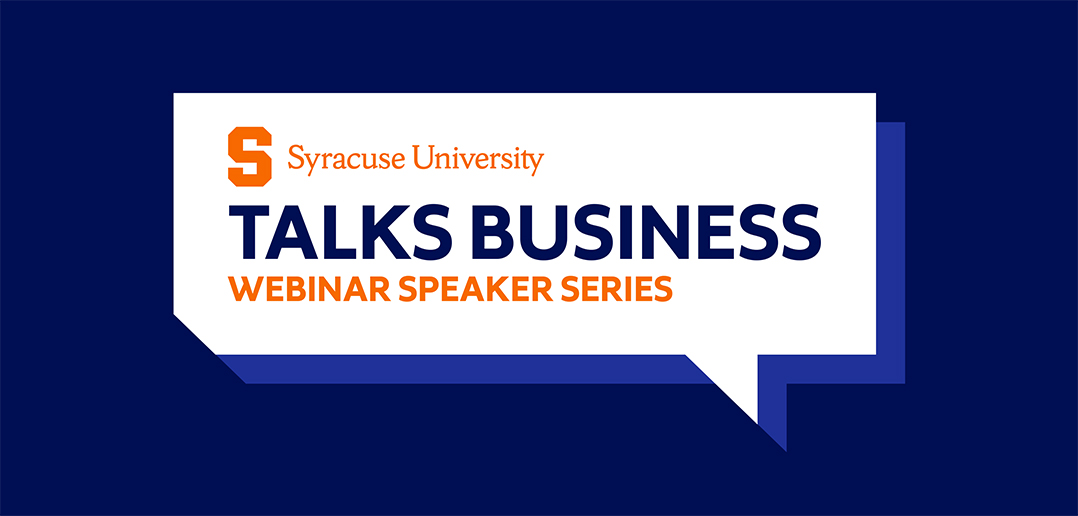 Syracuse University Talk Business Webinar Speaker Series