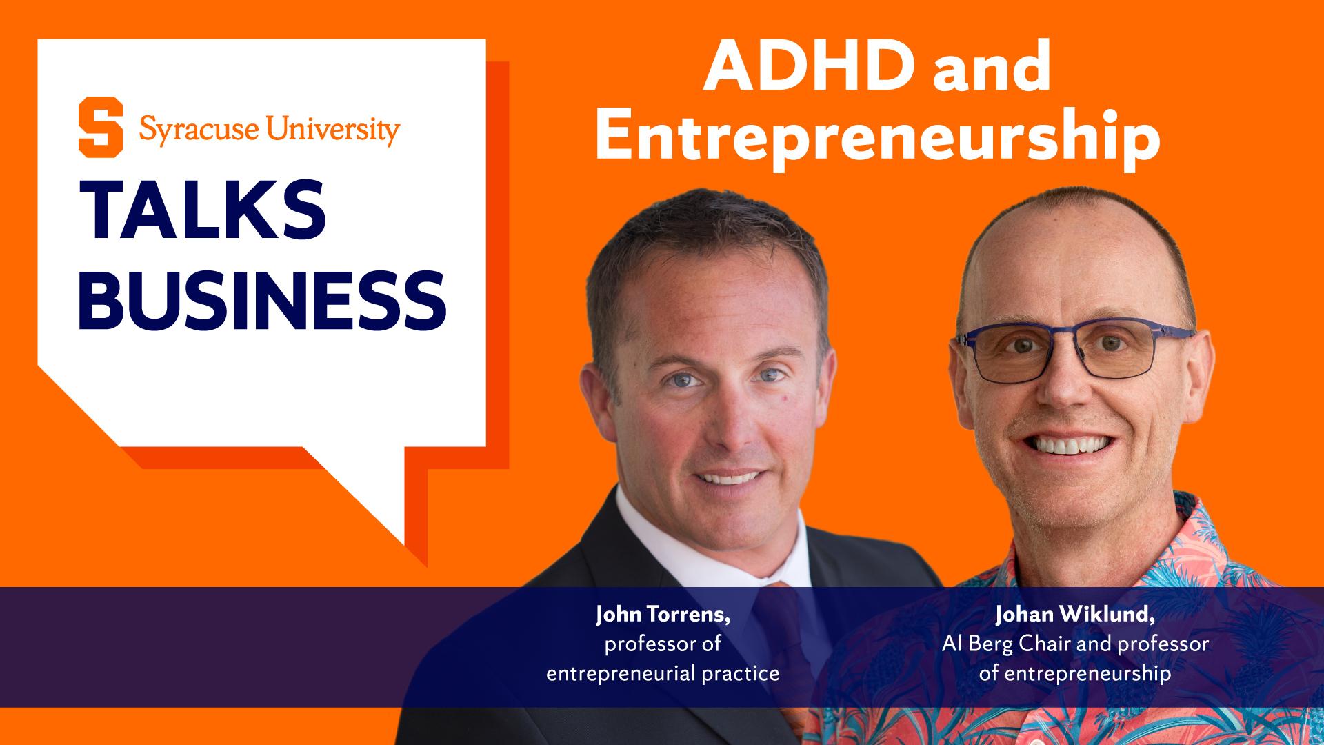 Syracuse University Talks Business podcast image, with headshots of John Torrens and Johan Wiklund